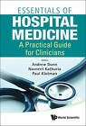 Essentials Of Hospital Medicine: A Practical Guide For Clinicians by World Scientific Publishing Co Pte Ltd (Hardback, 2012)