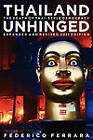 Thailand Unhinged: The Death of Thai-Style Democracy by Federico Ferrara (Paperback, 2011)