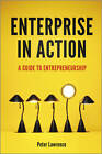 Enterprise in Action: A Guide to Entrepreneurship by Peter A. Lawrence (Paperback, 2013)