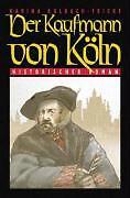 Der Kaufmann von Köln Historischer Roman Kulbach-Fricke, Karina: