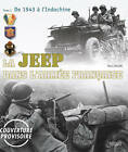 La Jeep Dans L'Armee Francaise: v. 1: 1942-1950, from Tunisia to Indochina by Paul Gaujac (Hardback, 2013)