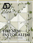 The New Pastoralism: Landscape into Architecture AD by John Wiley & Sons Inc (Paperback, 2013)