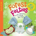 Forest Felties: 8 Cute Characters to Stitch and Stick by Sarah Skeate (Paperback, 2012)