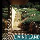 Living Land: The Gardens of Blasen Landscape Architecture by Silvina Blasen, Hazel White, Eric Blasen (Hardback, 2012)