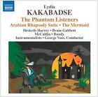 Lydia Kakabadse - : The Phantom Listeners; Arabian Rhapsody Suite; The Mermaid (2011)