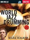 Mark Walker: World Jazz Drumming by Mark Walker (Paperback, 2009)