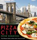 Pizza City: the Ultimate Guide to New York's Favorite Food by Peter Genovese (Paperback, 2013)