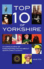 Top Ten of Yorkshire by Mike Fox (Hardback, 2012)
