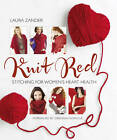 Knit Red: Stitching for Women's Heart Health by Laura Zander (Hardback, 2012)