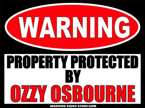 Ozzy Osbourne Property Funny Warning Sign Bumper Sticker Decal DZ WS405