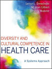Diversity and Cultural Competence in Health Care: A Systems Approach by Beverly Malone, M. Jean Gilbert, Janice L. Dreachslin (Paperback, 2013)