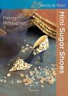 Mini Sugar Shoes by Frances McNaughton (Paperback, 2012)