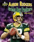 Aaron Rodgers and the Green Bay Packers : Super Bowl XLV by Michael Sandler (2011, Hardcover)