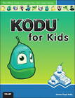 Kodu for Kids: The Official Guide to Creating Your Own Video Games by James Floyd Kelly (Paperback, 2013)