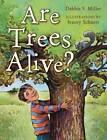 Are Trees Alive? by Debbie S. Miller (Hardback, 2012)