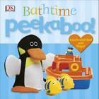 Peekaboo! Bathtime by DK (Board book, 2013)
