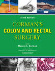 Corman's Colon and Rectal Surgery by Roberto Bergamaschi, R. John Nicholls, Victor W. Fazio, Marvin L. Corman (Hardback, 2012)