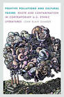 Positive Pollutions and Cultural Toxins: Waste and Contamination in Contemporary U.S. Ethnic Literatures by John Blair Gamber (Hardback, 2012)