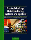 Front-of-Package Nutrition Rating Systems and Symbols: Promoting Healthier Choices by Institute of Medicine, Committee on Examination of Front-of-Package Nutrition Rating Systems and Symbols (Phase II), Food and Nutrition Board (Paperback, 2011)