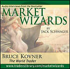 Market Wizards: Interview with Bruce Kovner, the World Trader by Jack D. Schwager (CD-Audio, 2006)