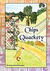 Chips Quackety by Bronwen Scott-Branagan (Paperback / softback, 2012)