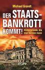 Der Staatsbankrott kommt! von Michael Grandt (2010, Gebunden)