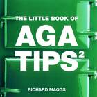 Little Book of Aga Tips: v. 2 by Richard Maggs (Paperback, 2003)