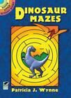 Dinosaur Mazes: Dover Little Activity Books by Patricia J. Wynne (Paperback, 2000)