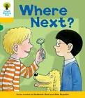 Oxford Reading Tree: Decode and Develop More A Level 5: Where Next? by Roderick Hunt, Paul Shipton (Paperback, 2013)