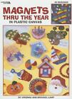 Magnets Thru the Year in Plastic Canvas : 42 Designs by Michael Lamp and Virginia Lamp (1997, Paperback)