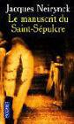 Le manuscrit du Saint-Sepulcre von Jacques Neirynck