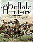 The Buffalo Hunters by Charles M III Robinson (Paperback / softback, 1995)