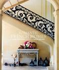 Romantic French Homes by Lanie Goodman (Hardback, 2013)