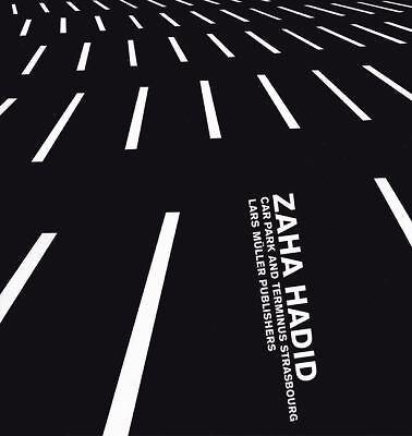 Zaha Hadid: Car Park and Terminus Hoenheim by Zaha, Peter Giovanni (2004,...