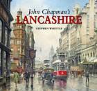 John Chapman's Lancashire by Stephen Whittle (Hardback, 2012)