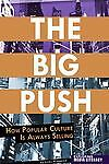 Big-Push-How-Popular-Culture-Is-Always-Selling-ExLibrary