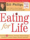 Eating for Life : Your Guide to Great Health, Fat Loss and Increased Energy! by Bill Phillips (2003, Hardcover)