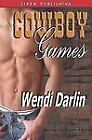 Cowboy Games by Wendi Darlin (2008, Paperback)