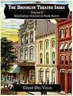 The Brooklyn Theatre Index Volume II Manhattan Avenue to York Street by Cezar Joseph Del Valle (Paperback / softback, 2010)