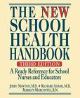 The New School Health Handbook: A Ready Reference for School Nurses and Educators by Jerry Newton, Marilyn Marcontel, Richard Adams (Paperback, 2002)