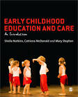 Early Childhood Education and Care: An Introduction by Mary Stephen, Sheila Nutkins, Catriona McDonald (Paperback, 2013)