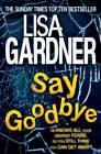 Say Goodbye by Lisa Gardner (Paperback, 2012)