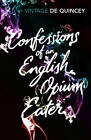 Confessions of an English Opium-eater by Thomas De Quincey (Paperback, 2013)