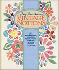 Vintage Notions : An Inspirational Guide to Needlework, Cooking, Sewing, Fashion and Fun by Amy Barickman (2010, Hardcover)