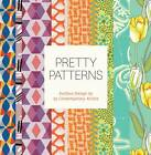 Pretty Patterns: Surface Design by 25 Contemporary Artists by Chronicle Books (Hardback, 2013)