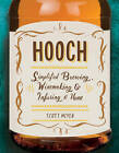 Hooch: Simplified Brewing, Winemaking, and Infusing at Home by Scott Meyer (Paperback, 2013)