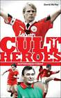 Nottingham Forest Cult Heroes: Forest's Greatest Icons by David McVay (Paperback, 2012)