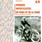 Dictionaire Des Marques Motorcyclistes De La Seine: Dictionary of Motorbike Brands in the Department of the Seine by Bernard Salvat (Hardback, 2012)