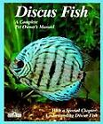 Discus Fish : A Complete Pet Owners Manual by Thomas Giovanette (1991, Hardcover)