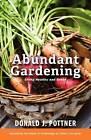 Abundant Gardening by Donald J Pottner (Paperback / softback, 2012)